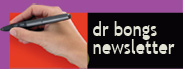 Dr Bongs Newsletter